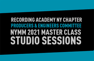 recording academy ny chapter producers and engineers committee nymm 2021 master class studio sessions