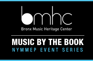 Bronx Music heritage center music by the book nymmep event series