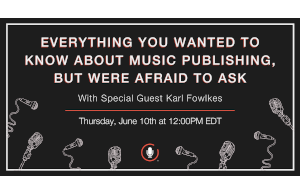everything you wanted to know about music publishing but were afraid to ask